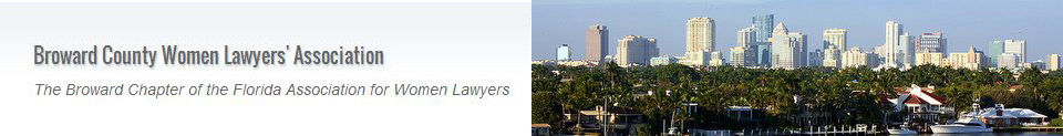 Broward County Women Lawyers' Association - The Broward Chapter of the Florida Association for Women Lawyers